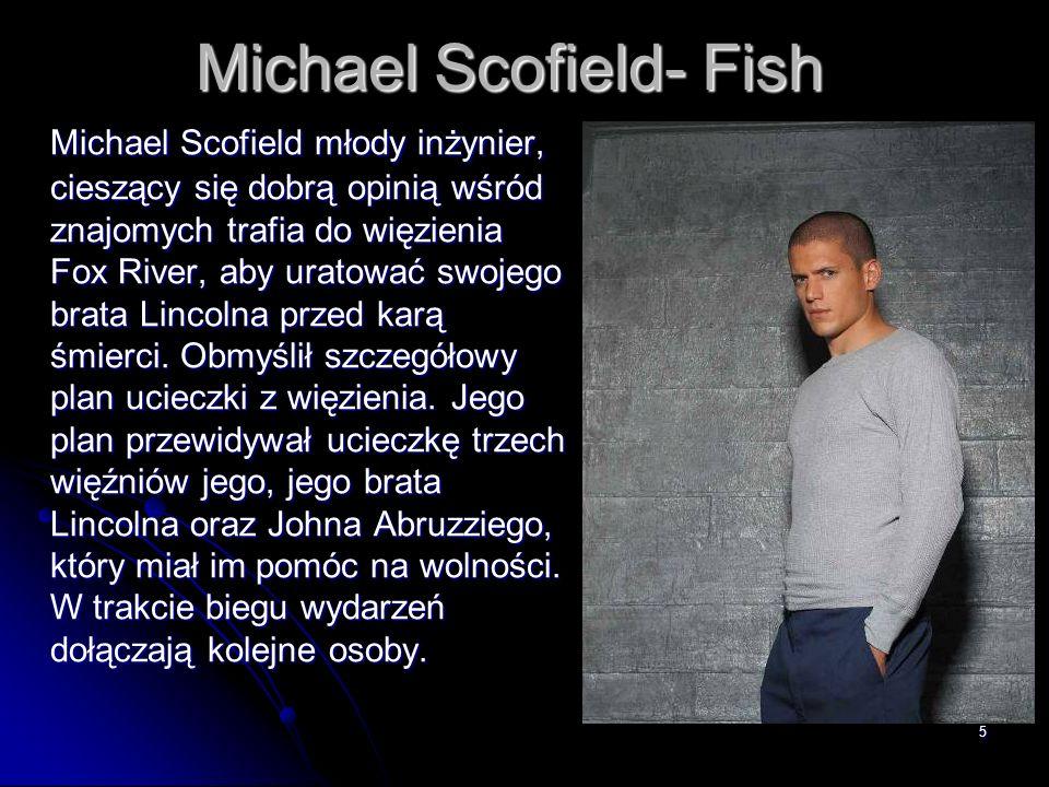 Michael Scofield- Fish