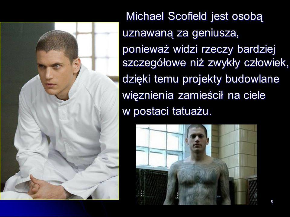 Michael Scofield jest osobą