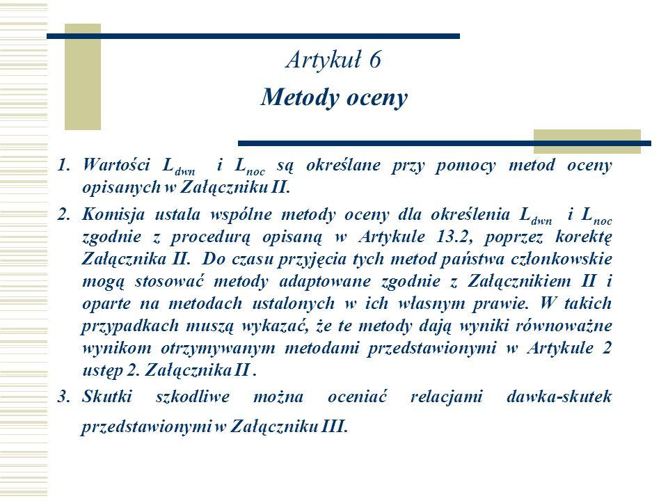 Artykuł 6 Metody oceny. 1. Wartości Ldwn i Lnoc są określane przy pomocy metod oceny opisanych w Załączniku II.