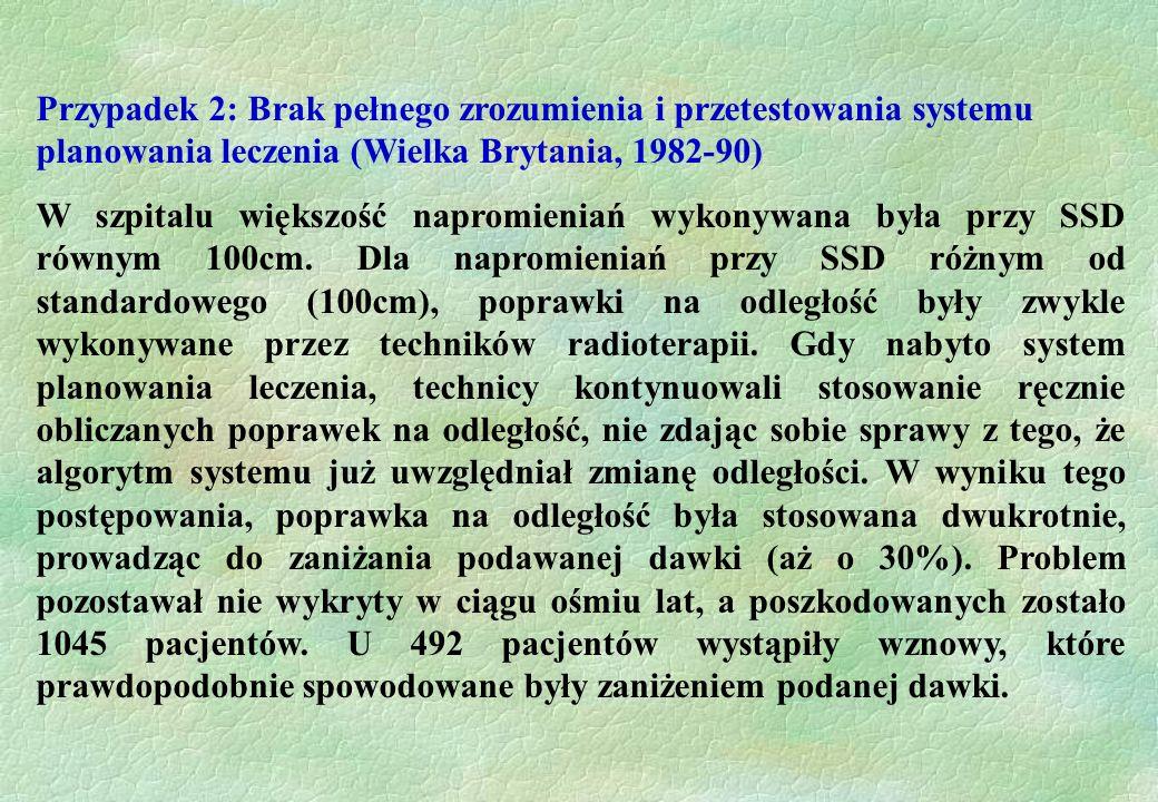 Przypadek 2: Brak pełnego zrozumienia i przetestowania systemu planowania leczenia (Wielka Brytania, 1982-90)