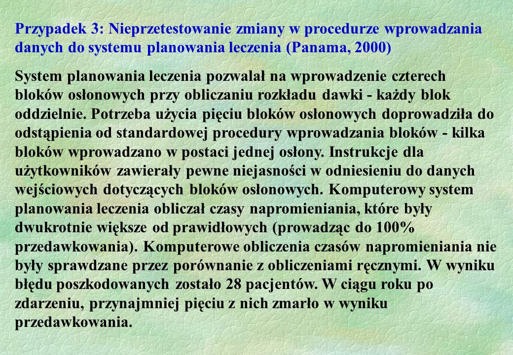 Przypadek 3: Nieprzetestowanie zmiany w procedurze wprowadzania danych do systemu planowania leczenia (Panama, 2000)