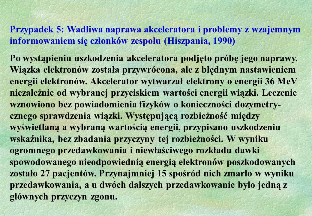 Przypadek 5: Wadliwa naprawa akceleratora i problemy z wzajemnym informowaniem się członków zespołu (Hiszpania, 1990)