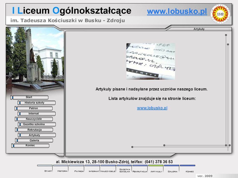 www.lobusko.pl Artykuły. Artykuły pisane i nadsyłane przez uczniów naszego liceum. Lista artykułów znajduje się na stronie liceum: