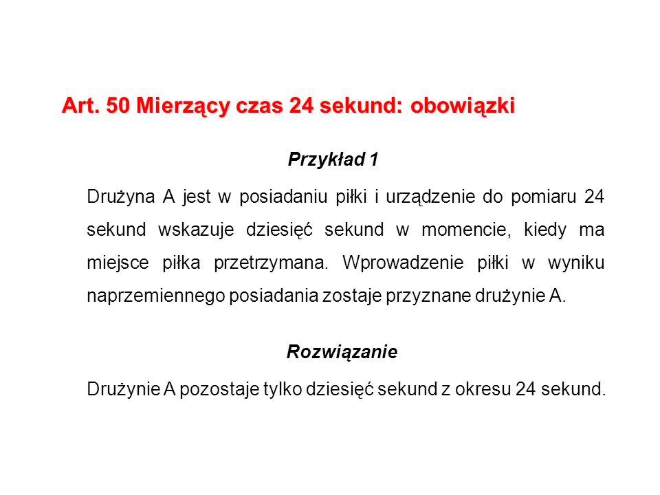 Art. 50 Mierzący czas 24 sekund: obowiązki