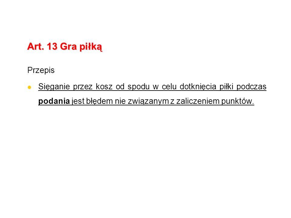 Art. 13 Gra piłką Przepis.