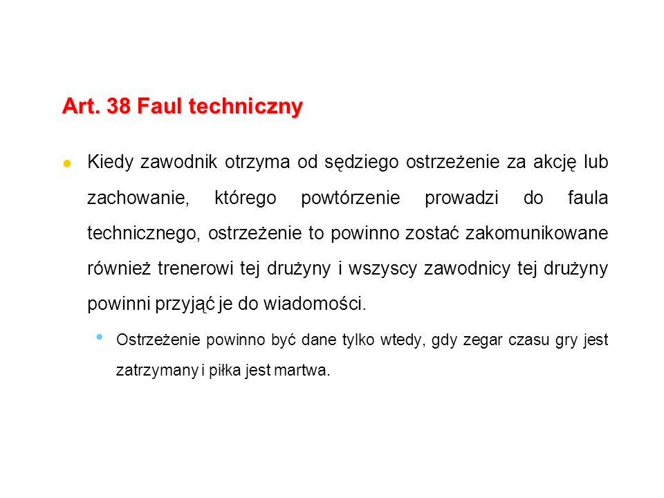 Art. 38 Faul techniczny