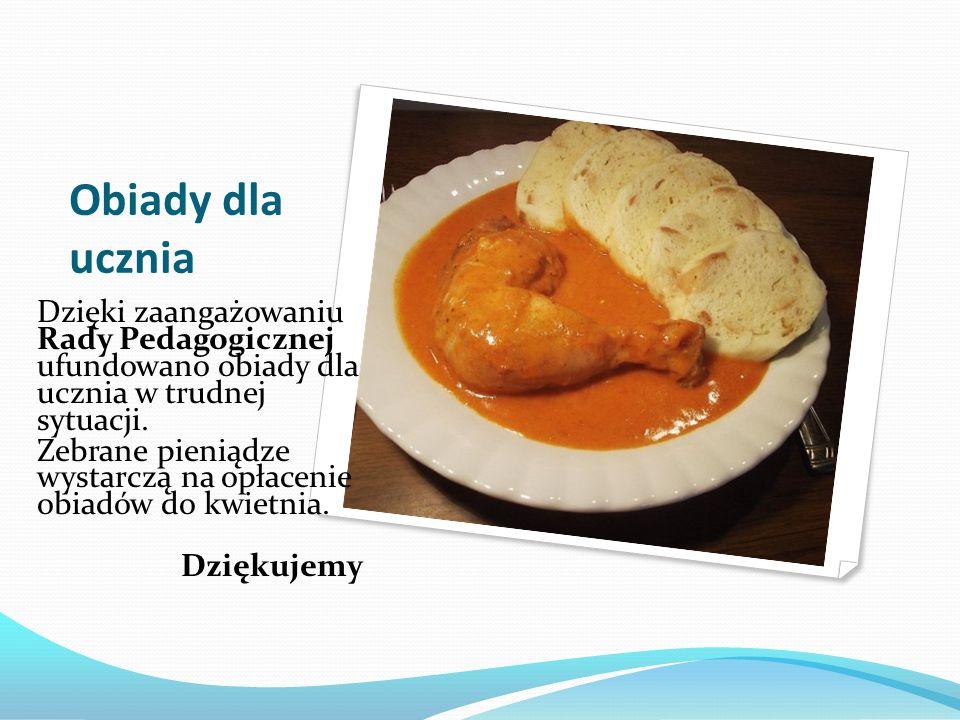 Obiady dla ucznia Dzięki zaangażowaniu Rady Pedagogicznej ufundowano obiady dla ucznia w trudnej sytuacji.