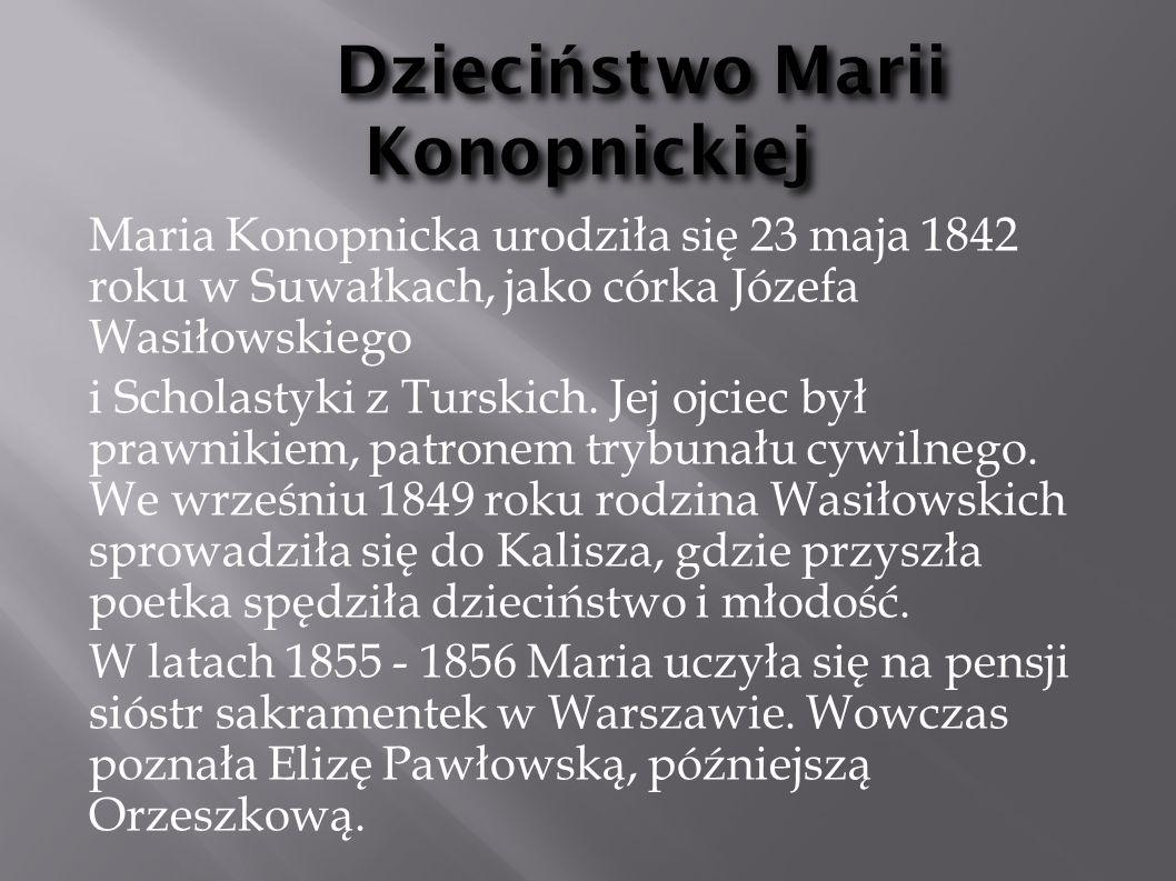 Dzieciństwo Marii Konopnickiej