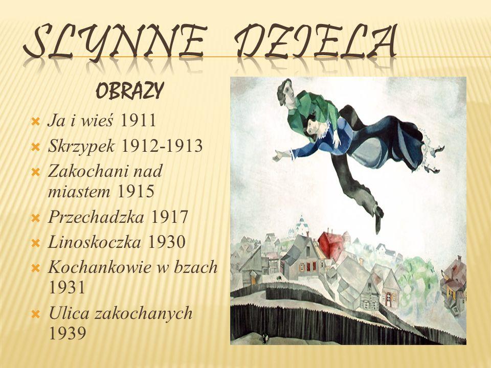 Slynne dziela OBRAZY Ja i wieś 1911 Skrzypek 1912-1913