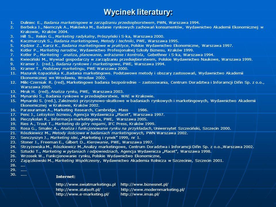 Wycinek literatury: Duliniec E., Badania marketingowe w zarządzaniu przedsiębiorstwem, PWN, Warszawa 1994.