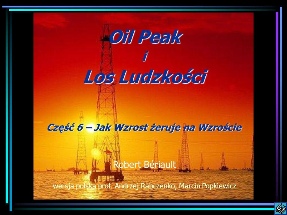 Oil Peak i Los Ludzkości Część 6 – Jak Wzrost żeruje na Wzroście