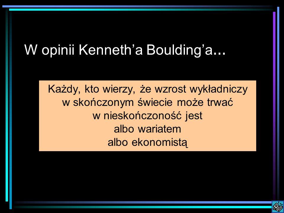 W opinii Kenneth'a Boulding'a...