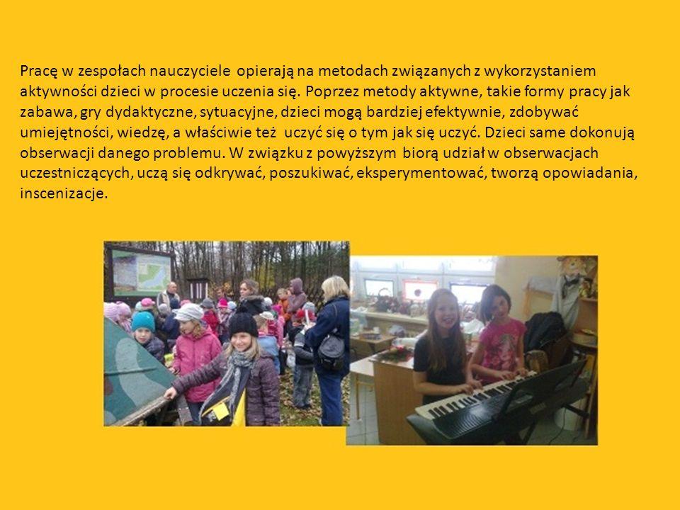 Pracę w zespołach nauczyciele opierają na metodach związanych z wykorzystaniem aktywności dzieci w procesie uczenia się.