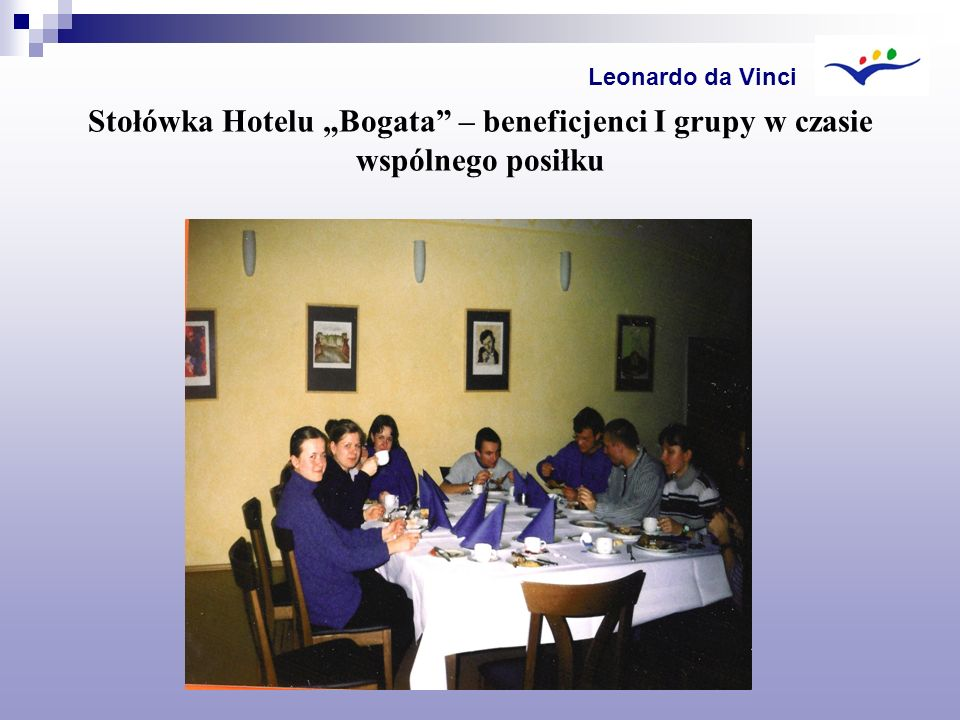 """Leonardo da Vinci Stołówka Hotelu """"Bogata – beneficjenci I grupy w czasie wspólnego posiłku"""