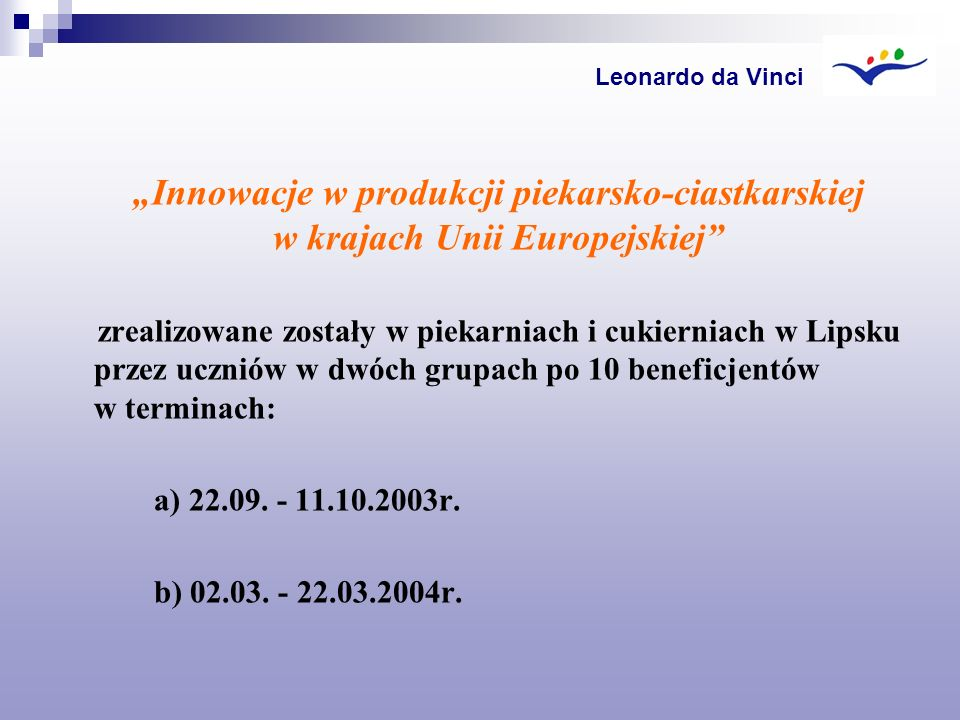 """Leonardo da Vinci """"Innowacje w produkcji piekarsko-ciastkarskiej w krajach Unii Europejskiej"""