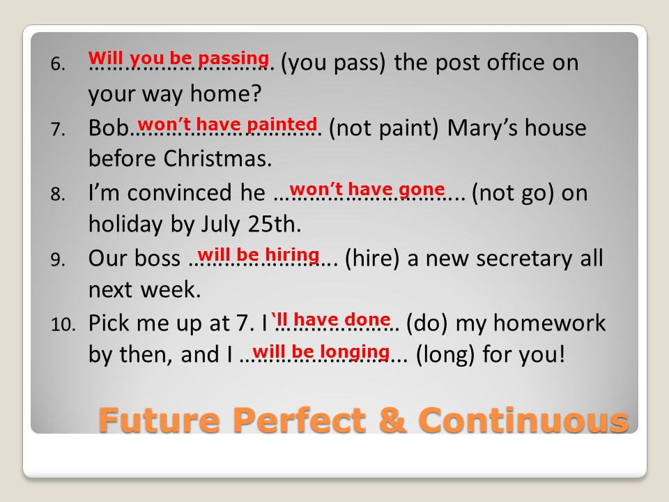 Future Perfect & Continuous