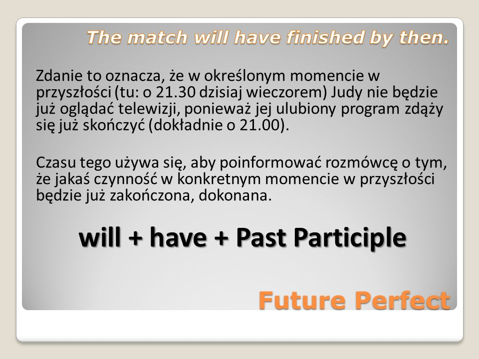 will + have + Past Participle