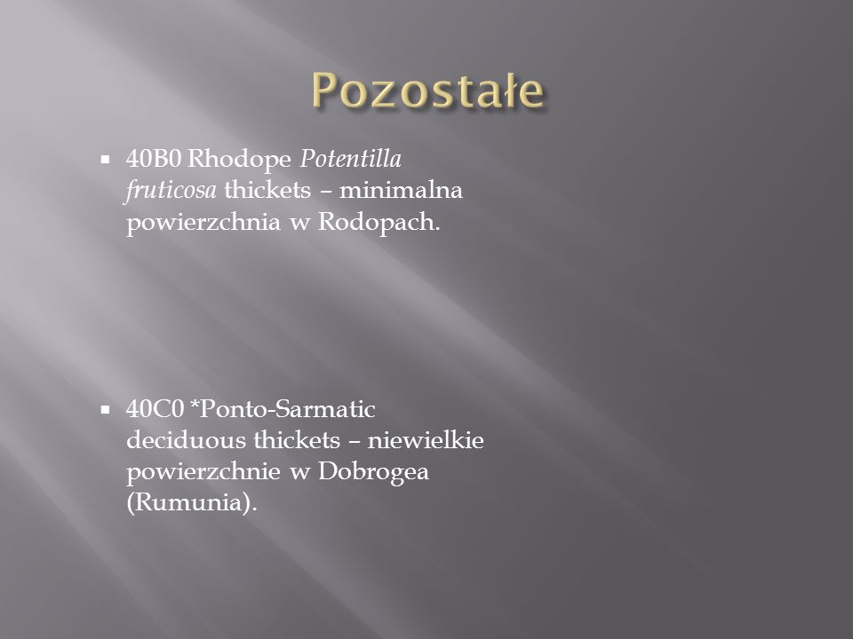 Pozostałe 40B0 Rhodope Potentilla fruticosa thickets – minimalna powierzchnia w Rodopach.