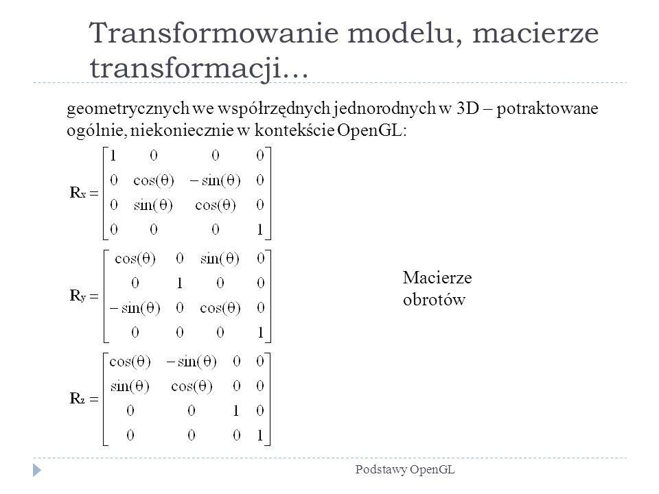 Transformowanie modelu, macierze transformacji...