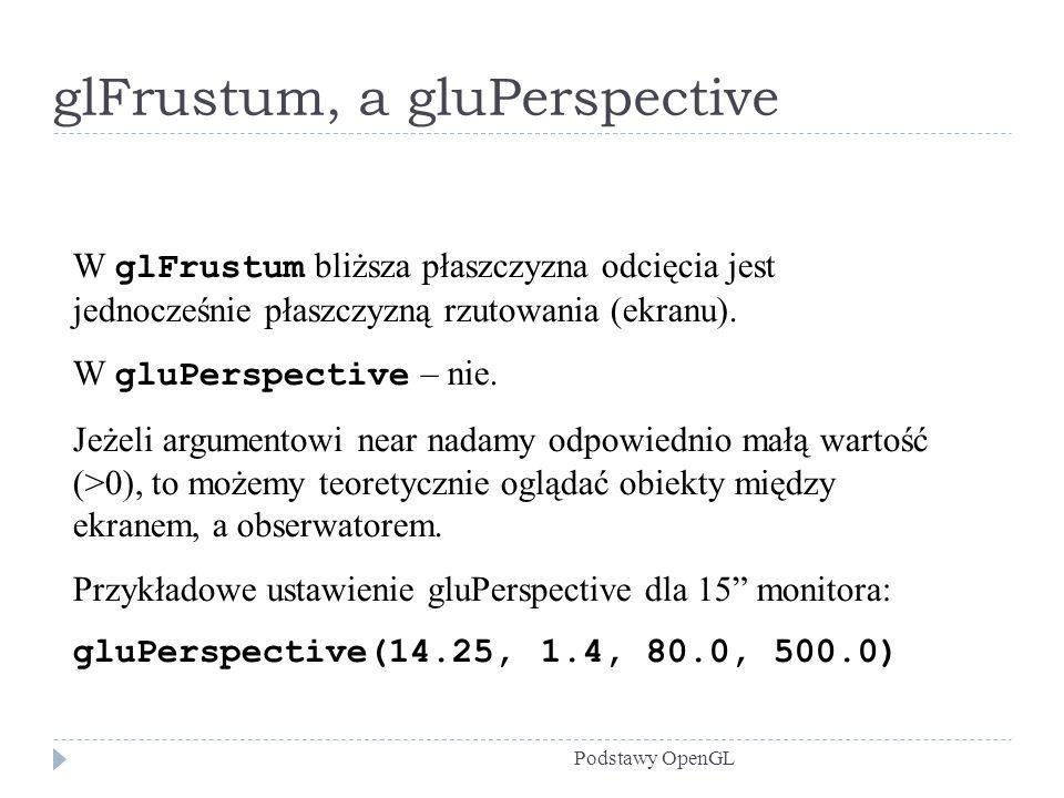 glFrustum, a gluPerspective