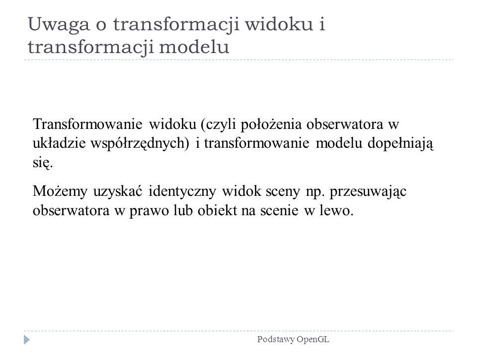 Uwaga o transformacji widoku i transformacji modelu