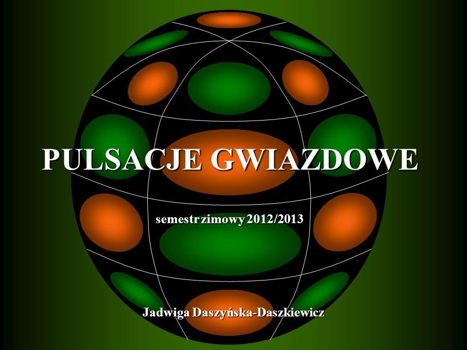 PULSACJE GWIAZDOWE semestr zimowy 2012/2013