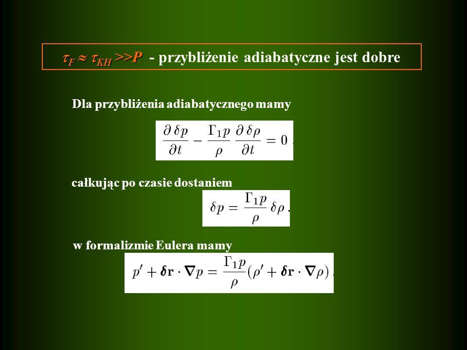F  KH >>P - przybliżenie adiabatyczne jest dobre