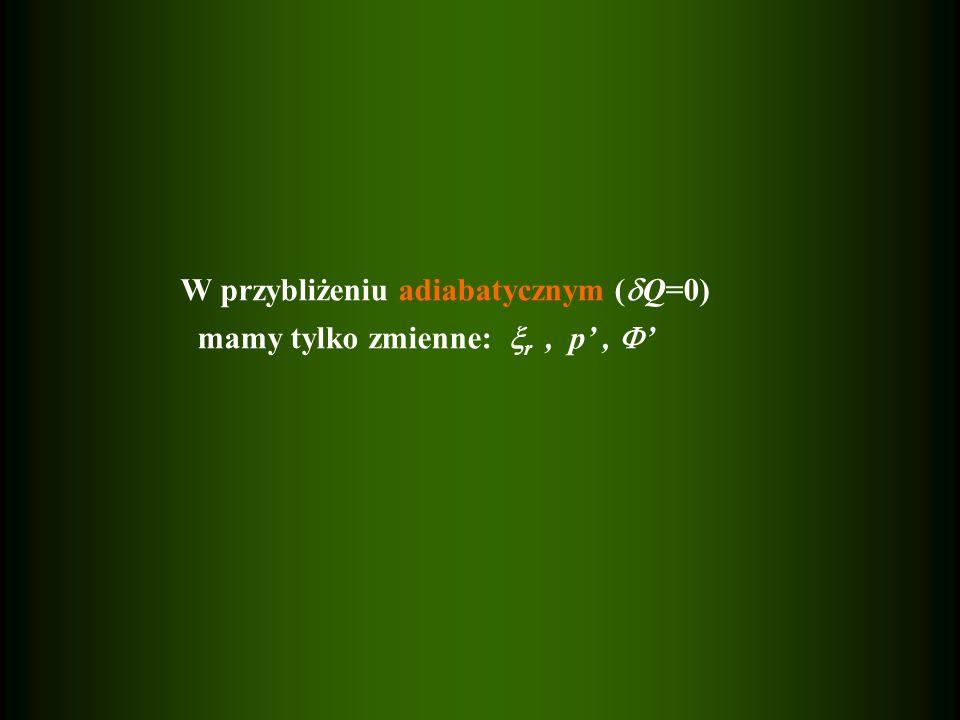 W przybliżeniu adiabatycznym (Q=0)
