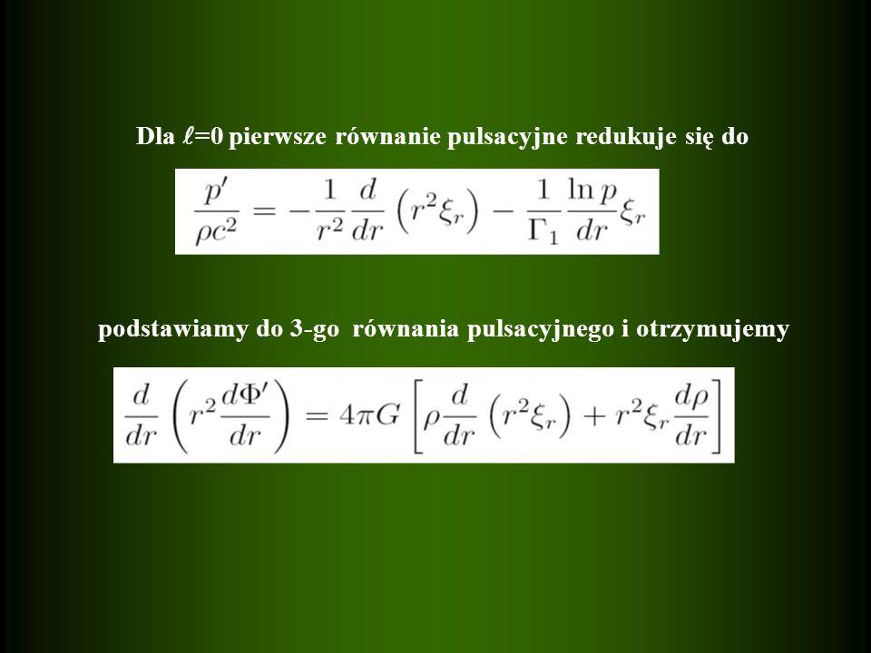 Dla =0 pierwsze równanie pulsacyjne redukuje się do