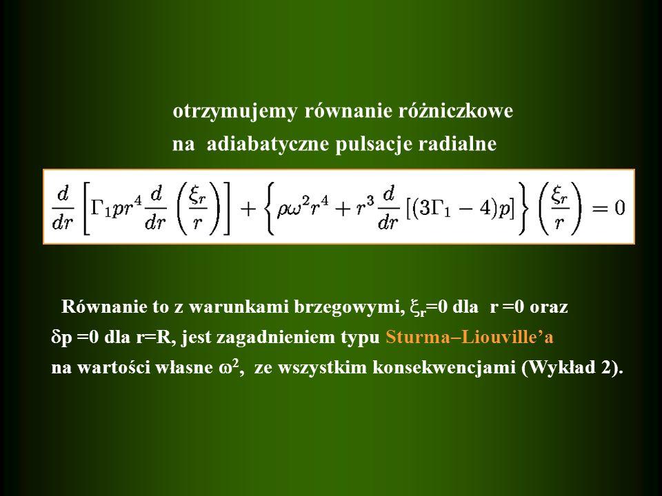 otrzymujemy równanie różniczkowe na adiabatyczne pulsacje radialne