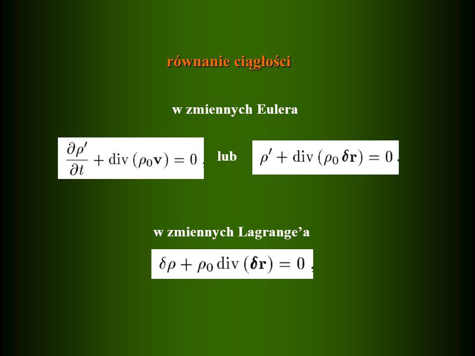równanie ciągłości w zmiennych Eulera lub w zmiennych Lagrange'a