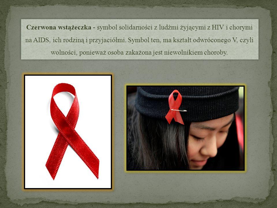 Czerwona wstążeczka - symbol solidarności z ludźmi żyjącymi z HIV i chorymi na AIDS, ich rodziną i przyjaciółmi.