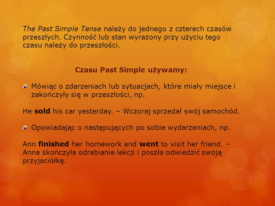 Czasu Past Simple używamy: