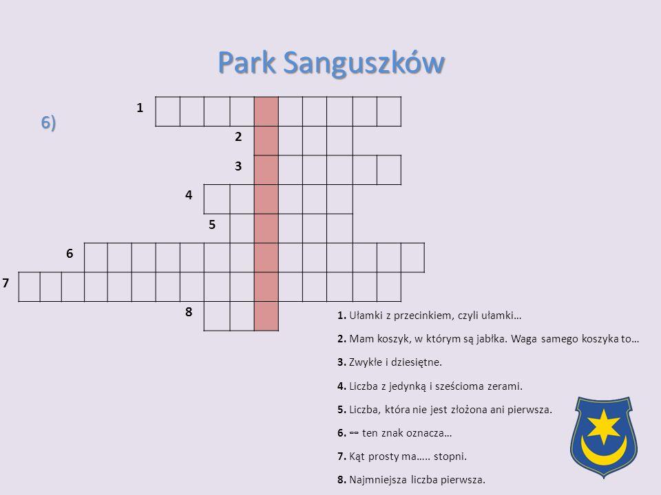 Park Sanguszków 1. 2. 3. 4. 5. 6. 7. 8. 6) 1. Ułamki z przecinkiem, czyli ułamki…