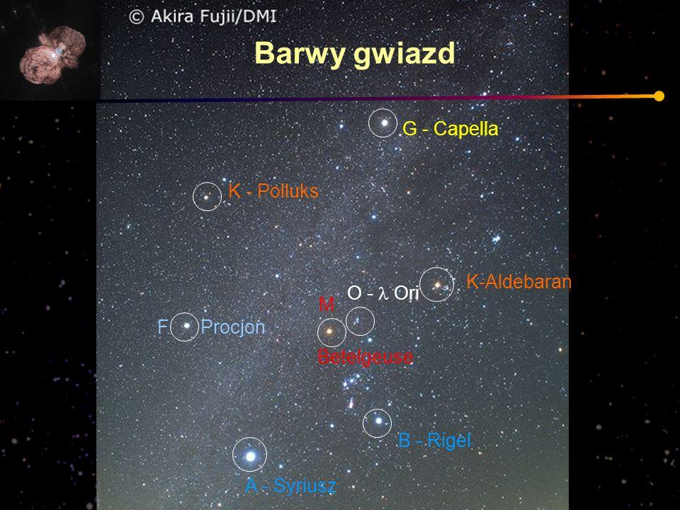 Barwy gwiazd G - Capella K - Polluks K-Aldebaran O -  Ori M F Procjon