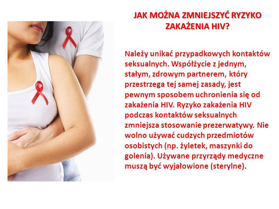 JAK MOŻNA ZMNIEJSZYĆ RYZYKO ZAKAŻENIA HIV