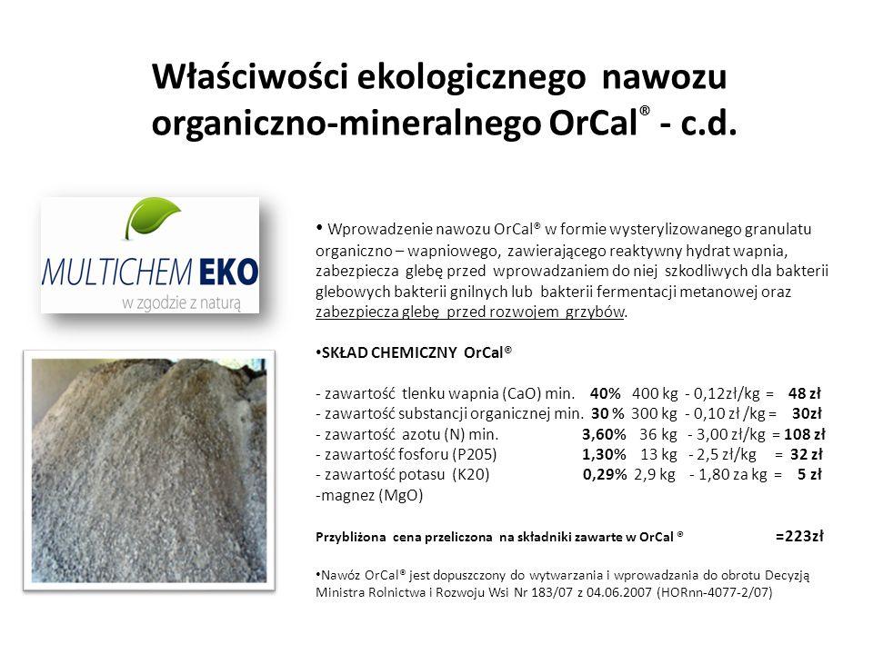 Właściwości ekologicznego nawozu organiczno-mineralnego OrCal® - c.d.
