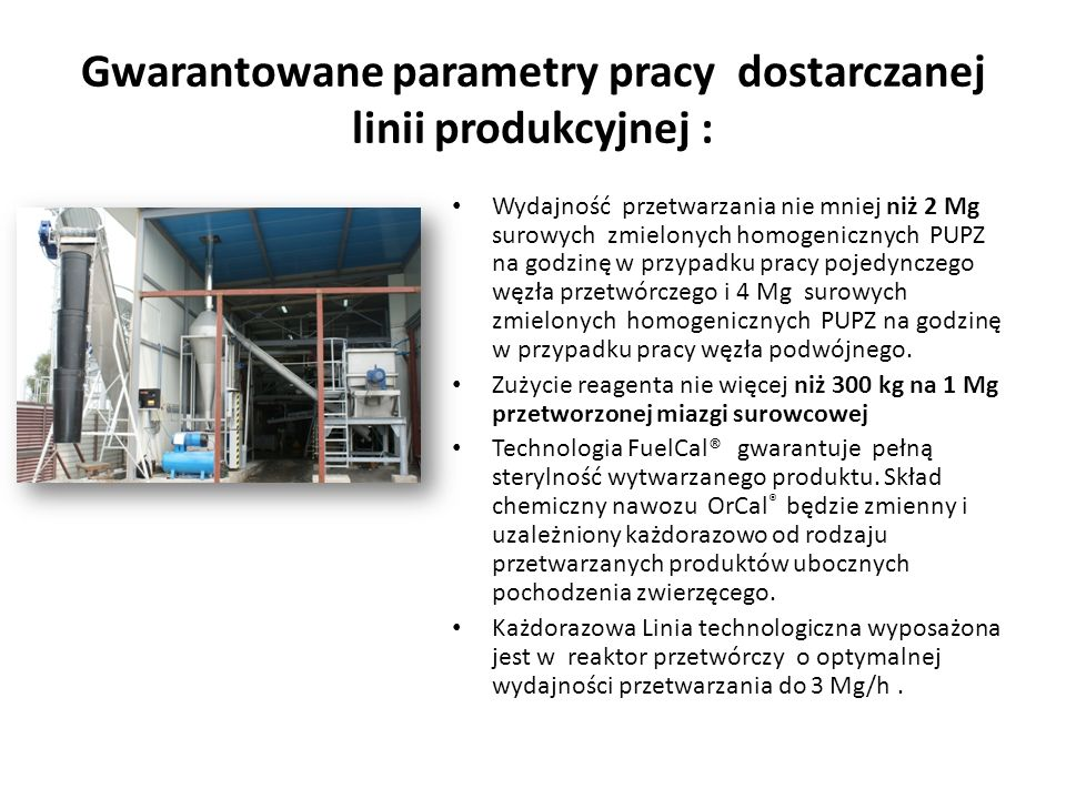 Gwarantowane parametry pracy dostarczanej linii produkcyjnej :