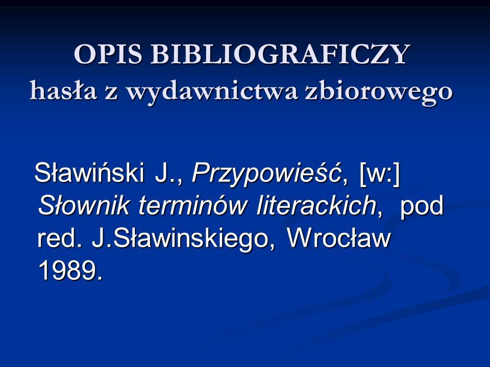 OPIS BIBLIOGRAFICZY hasła z wydawnictwa zbiorowego