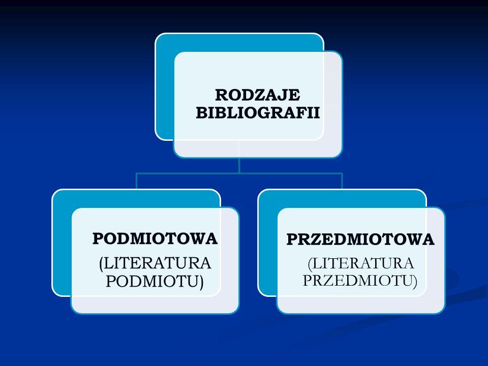 RODZAJE BIBLIOGRAFII PODMIOTOWA PRZEDMIOTOWA