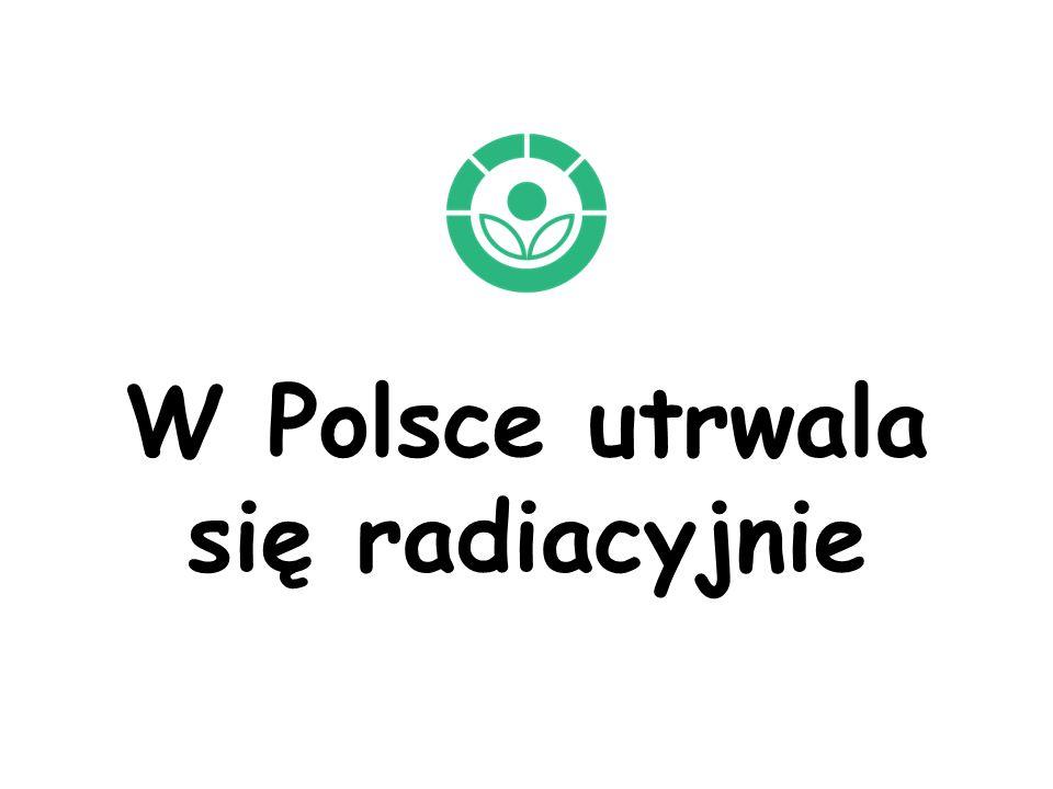 W Polsce utrwala się radiacyjnie