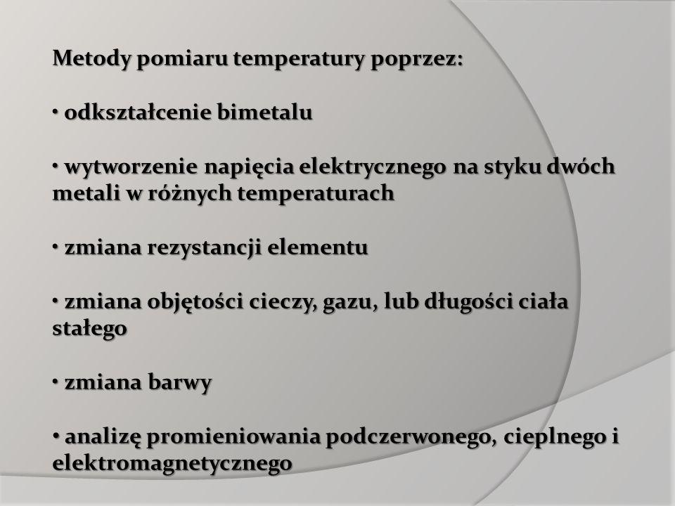 Metody pomiaru temperatury poprzez: