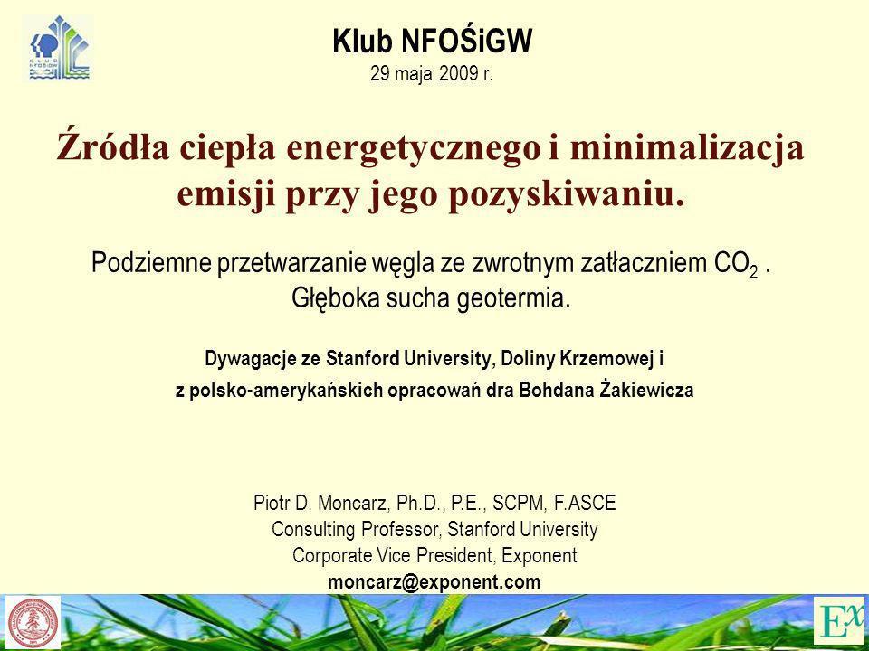 Klub NFOŚiGW 29 maja 2009 r. Źródła ciepła energetycznego i minimalizacja emisji przy jego pozyskiwaniu.