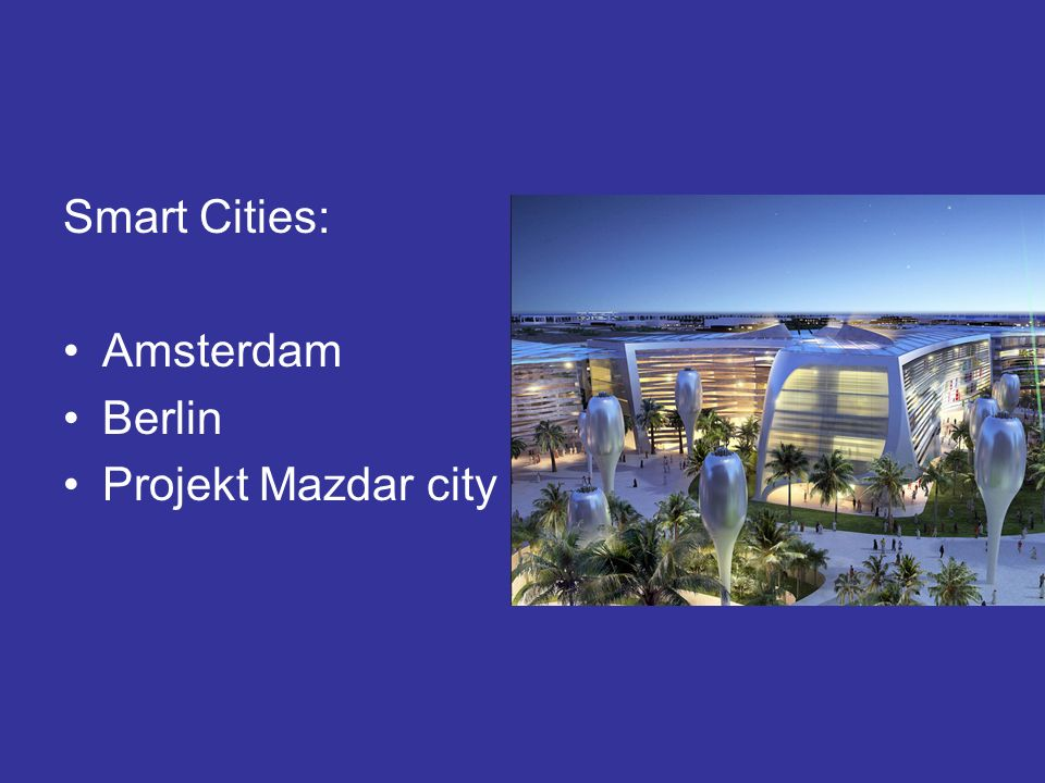 Smart Cities: Amsterdam Berlin Projekt Mazdar city
