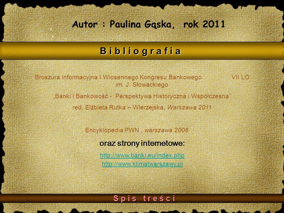 Autor : Paulina Gąska, rok 2011 oraz strony internetowe: