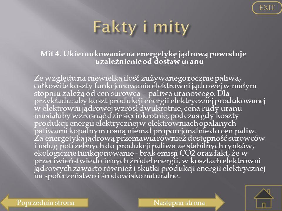 EXIT Fakty i mity. Mit 4. Ukierunkowanie na energetykę jądrową powoduje uzależnienie od dostaw uranu.