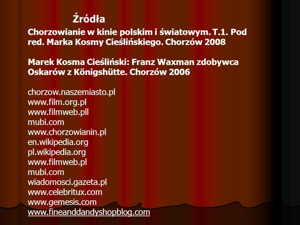 Źródła Chorzowianie w kinie polskim i światowym. T.1. Pod red. Marka Kosmy Cieślińskiego. Chorzów 2008.