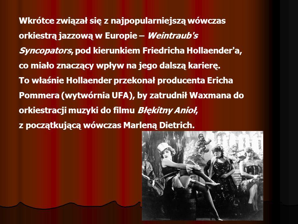 Wkrótce związał się z najpopularniejszą wówczas orkiestrą jazzową w Europie – Weintraub s Syncopators, pod kierunkiem Friedricha Hollaender a, co miało znaczący wpływ na jego dalszą karierę.