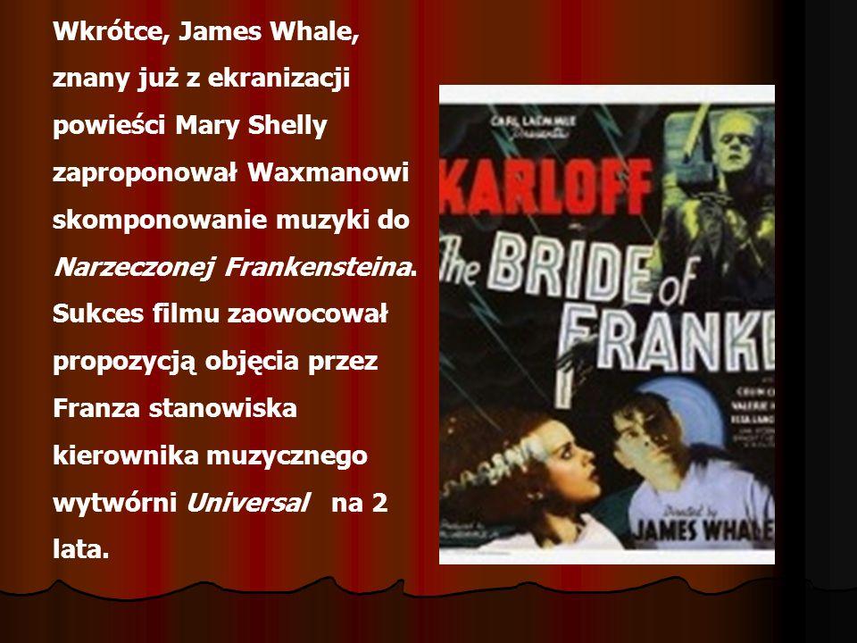 Wkrótce, James Whale, znany już z ekranizacji