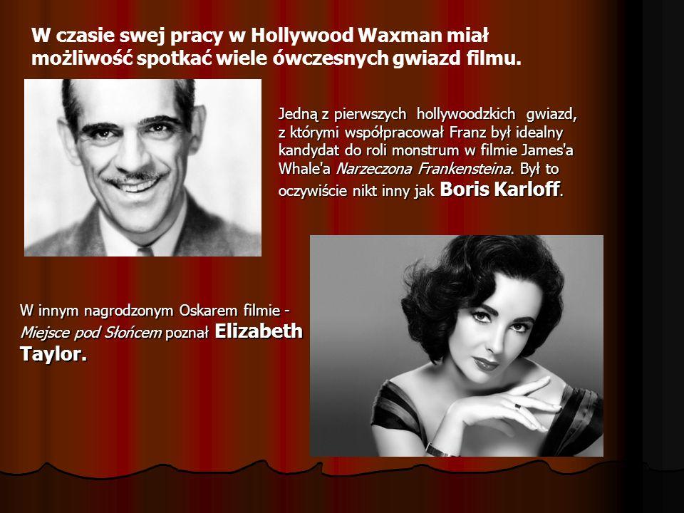 W czasie swej pracy w Hollywood Waxman miał możliwość spotkać wiele ówczesnych gwiazd filmu.